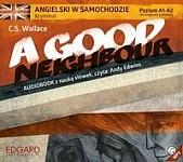 Angielski w samochodzie kryminał A Good Neighbour Audio CD