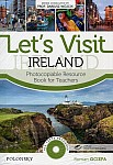 Let's Visit Ireland. Photocopiable Resource Book for Teachers Book+CD