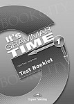 It's Grammar Time 1 Test Booklet