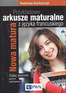 Przykładowe arkusze maturalne z języka francuskiego Część pisemna Poziom podstawowy Książka+CD
