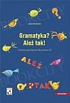 Gramatyka? Ależ tak - Ćwiczenia gramatyczne dla poziomu A2. Język polski dla cudzoziemców