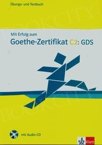 Mit Erfolg zum Goethe-Zertifikat C2 GDS Übungs und Testbuch mit Audio CD