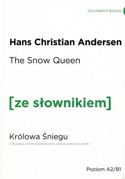 The Snow Queen. Królowa Śniegu (poziom A2/B1) Książka ze słownikiem