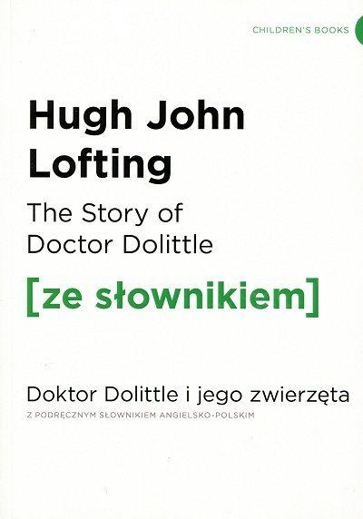 The Story of Doctor Dolittle Doktor Dolittle i jego zwierzęta (poziom A1/A2) Książka ze słownikiem