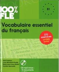 100% FLE Vocabulaire essentiel du français B1 Książka + CD mp3
