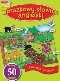 Zwierzęta i ich domki Obrazkowy słownik angielski z naklejkami