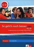 So geht's noch besser neu A2-B1. Fertigkeitentrainer für das Goethe-/ÖSD-Zertifikat B1 Übungsbuch mit 2 Audio CDs