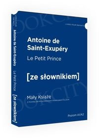 Le Petit Prince. Mały Książę Książka ze słownikiem