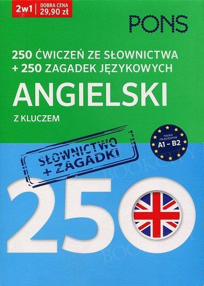 250 ćwiczeń ze słownictwa Angielski + 250 zagadek