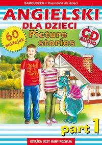 Angielski dla dzieci. Picture stories. Part 1
