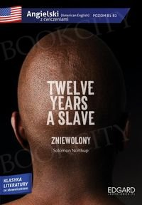 Twelve years a slave. Klasyka literatury ze słownikiem