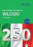 Włoski z kluczem 250 ćwiczeń z gramatyki