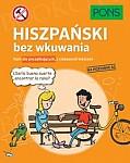 Hiszpański bez wkuwania Kurs dla początkujących z ciekawymi opowiadaniami Książka