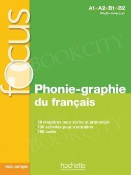 FOCUS Phonie-graphie du français Podręcznik + audio + klucz