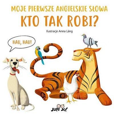 My First Book of English Words.  Animal Sounds - Kto tak robi?