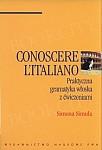 Conoscere l'Italiano. Praktyczna gramatyka włoska z ćwiczeniami