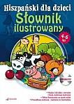 Hiszpański. Słownik ilustrowany dla dzieci w wieku 4-6 lat