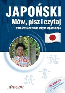 Japoński. Mów, pisz i czytaj. Książka + Audio CD