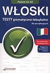 Włoski. Testy gramatyczno-leksykalne dla początkujących