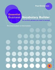 Essential Business Vocabulary Builder (Pre-Intermediate to Intermediate)