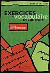 Exercices de vocabulaire en contexte intermediaire Livre