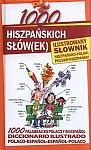 1000 hiszpańskich słów(ek) Ilustrowany słownik hiszpańsko-polski polsko-hiszpański