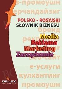 Polsko-rosyjski słownik biznesu. Media Reklama Marketing Zarządzanie