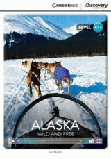 Alaska: Wild and Free Book with Online Access