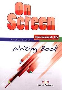 On Screen Upper-Intermediate B2+ Writing Book
