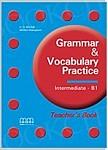 Grammar & Vocabulary Practice Intermediate Teacher's Book