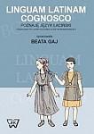 Linguam Latinam Cognosco Poznaję język łaciński Podręcznik do łaciny dla dzieci (etap wczesnoszkolny)