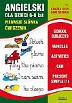 Angielski dla dzieci 6-8 lat Zeszyt 8 Pierwsze słówka. Ćwiczenia