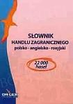 Polsko-angielsko-rosyjski słownik handlu zagranicznego/ Angielsko-Polski Słownik Skrótów Biznesu