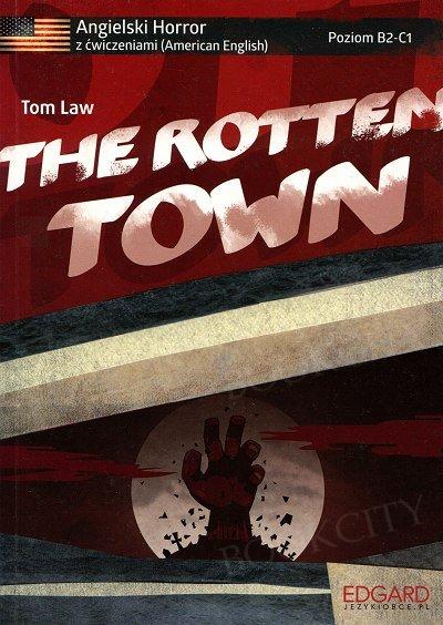 Angielski HORROR z ćwiczeniami The Rotten Town Książka