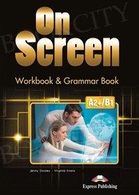On Screen Pre-Intermediate A2+/B1 Workbook & Grammar Book (edycja międzynarodowa)