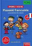 Śpiewaj i ucz się Piosenki francuskie z przewodnikiem dla rodziców Książka + CD