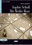 Sophie Scholl - die Weiße Rose Buch+CD
