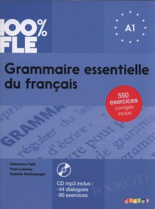 100% FLE Grammaire essentielle du français A1 Książka + CD mp3