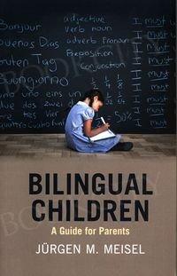 Bilingual Children A Guide for Parents