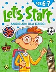 Angielski dla dzieci Let's Start! Age 6-7 Age 6-7
