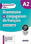 Exercices de Grammaire et conjugaison du francais A2 Livre + audio online + corriges