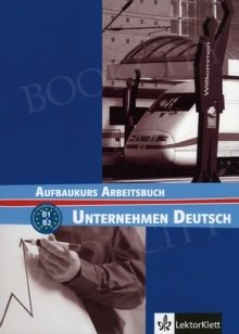 Unternehmen Deutsch Aufbaukurs (poziom B1-B2) ćwiczenia