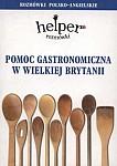 Pomoc gastronomiczna w Wielkiej Brytanii - rozmówki polsko- angielskie