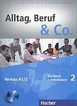 Alltag, Beruf & Co 2 Kurs- und Arbeitsbuch mit CD zum AB