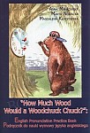 How Much Wood Would a Woodchuck Chuck Podręcznik + CD