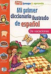 Mi primer diccionario ilustrado de español De vacaciones