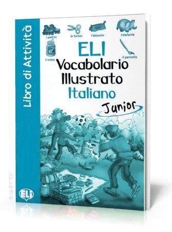 ELI Vocabolario Illustrato Italiano - Junior - Libro Di Attivita