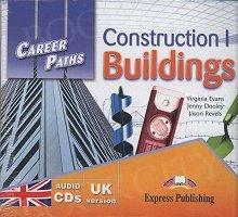 Construction I - Buildings. Career Paths Class Audio CDs (set of 2)