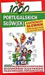 1000 portugalskich słów(ek) Ilustrowany słownik portugalsko-polski polsko-portugalski
