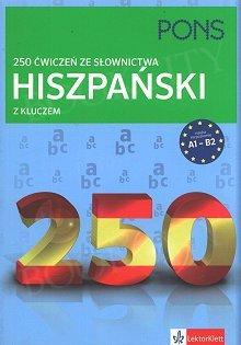 Hiszpański 250 ćwiczeń ze słownictwa z kluczem